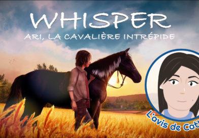 L'avis de Cathie : Whisper – Ari, la cavalière intrépide