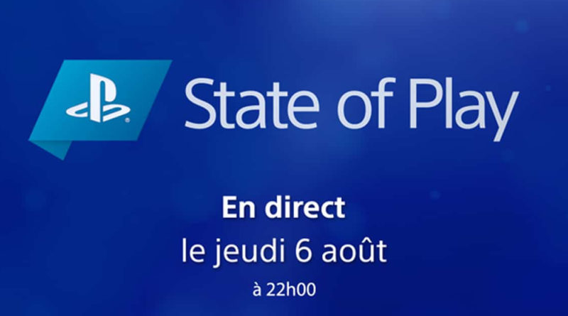 State Of Play 6 août